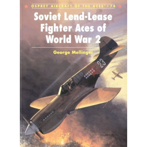 Soviet Lend-Lease Fighter Aces of World War II (Osprey Aircraft Of The Aces)