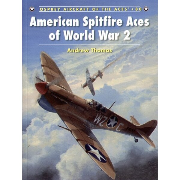 American Supermarine Spitfire Aces of WWII (Osprey Aircraft Of The Aces)