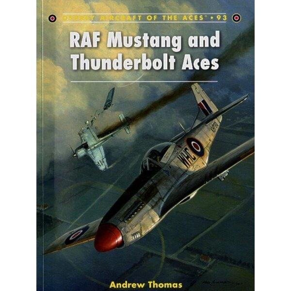 RAF North American P-51 Mustang & Republic P-47D Thunderbolt Aces
