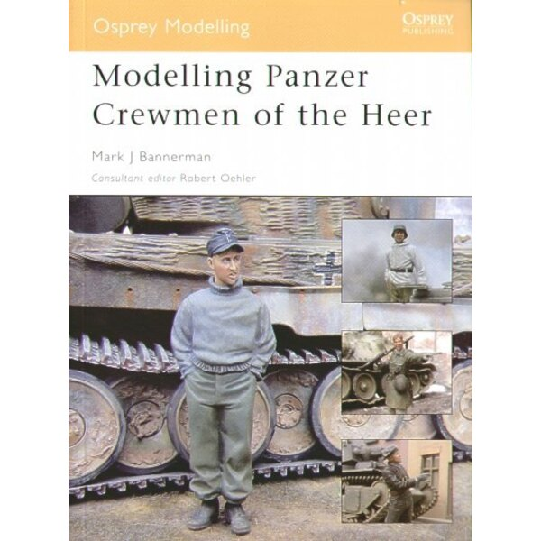 the Panzer Crewman of the Heer by Mark J Bannerman.
