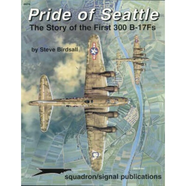 Book Pride Of Seattle. The story of the first 300 Boeing B-17F Flying Fortress ′s (Specials Series)