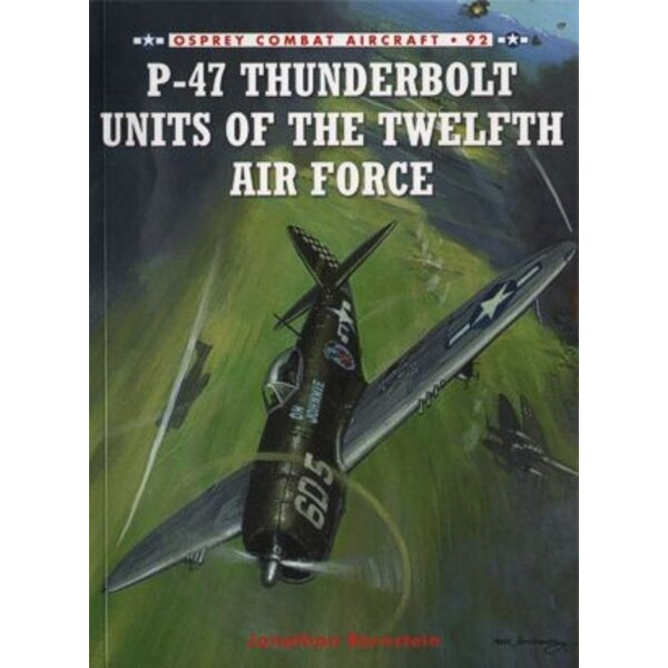Republic P-47 Thunderbolt Units Of The Twelth Air Force