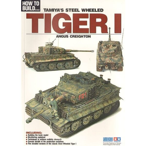How to Build... Tamiya′s Steel Wheeled Tiger I by Angus Creighton