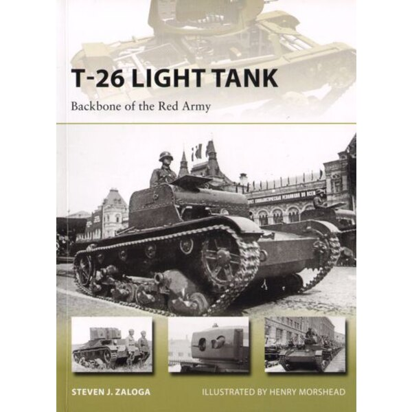 Russian T-26 Light Tank: Backbone of the Red Army (New Vanguard Series)